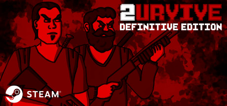 2URVIVE - Definitive Edition