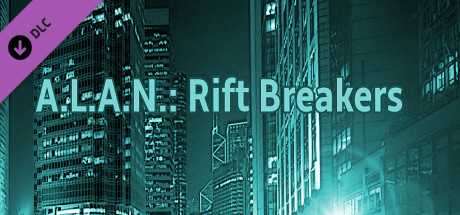 A.L.A.N.: Rift Breakers (Extra)