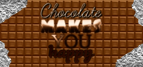 Chocolate makes you happy