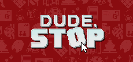 Picture of Dude, Stop