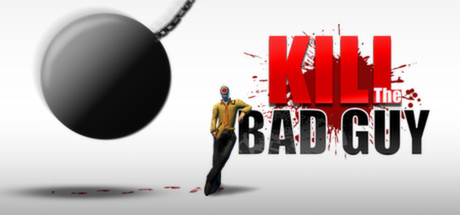 Picture of Kill The Bad Guy