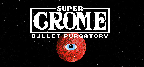 Picture of Super Crome: Bullet Purgatory