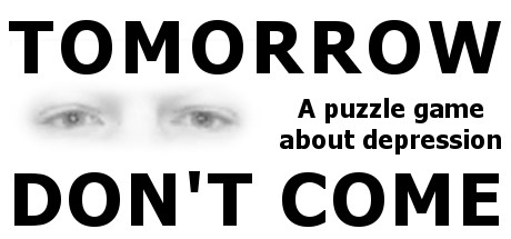 TOMORROW DON'T COME - Puzzling Depression